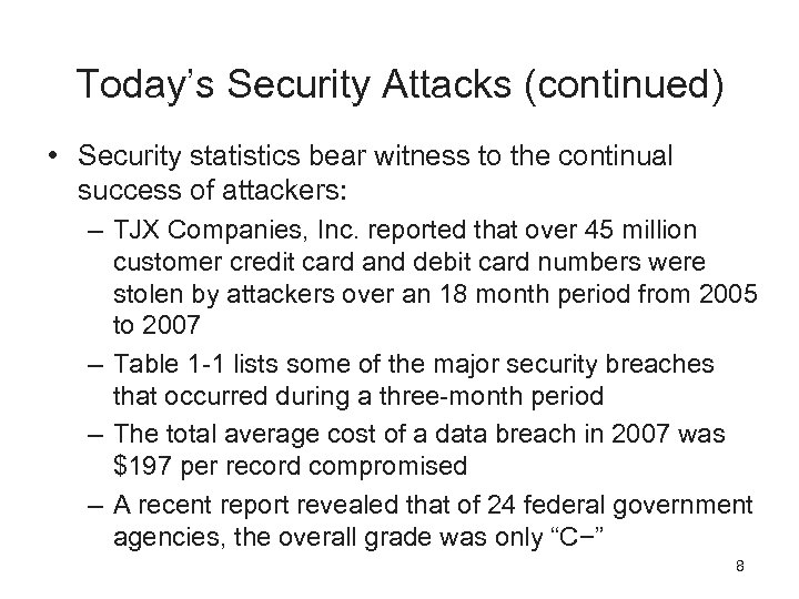 Today's Security Attacks (continued) • Security statistics bear witness to the continual success of
