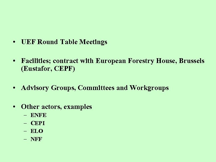 • UEF Round Table Meetings • Facilities; contract with European Forestry House, Brussels