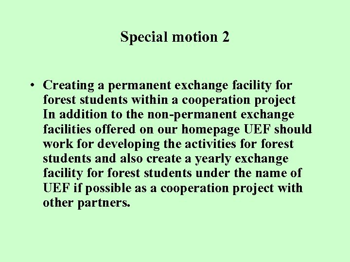 Special motion 2 • Creating a permanent exchange facility forest students within a cooperation