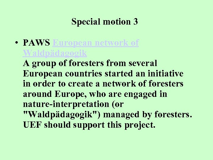 Special motion 3 • PAWS European network of Waldpädagogik A group of foresters from