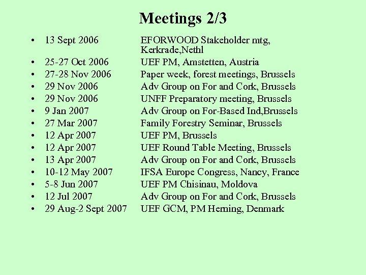 Meetings 2/3 • 13 Sept 2006 • • • • 25 -27 Oct 2006