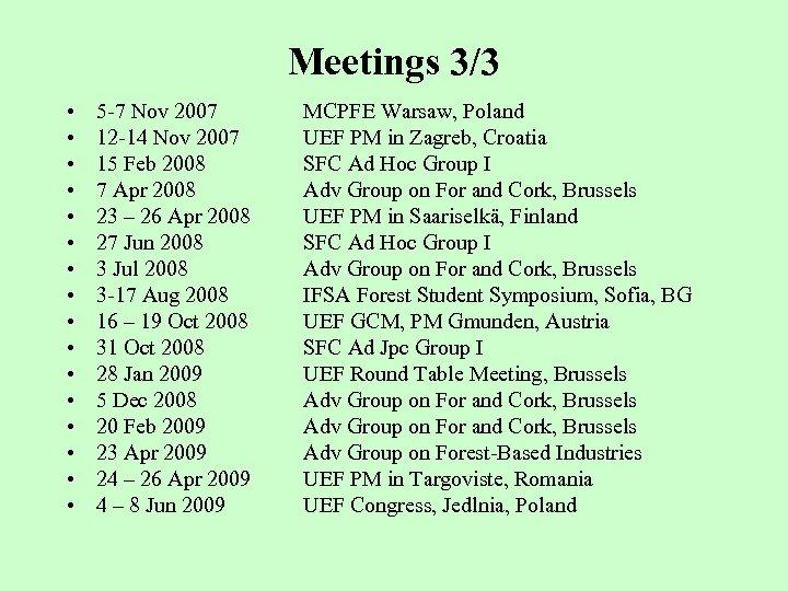 Meetings 3/3 • • • • 5 -7 Nov 2007 12 -14 Nov 2007
