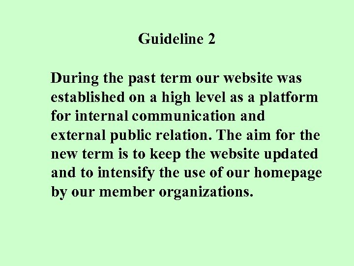 Guideline 2 During the past term our website was established on a high level