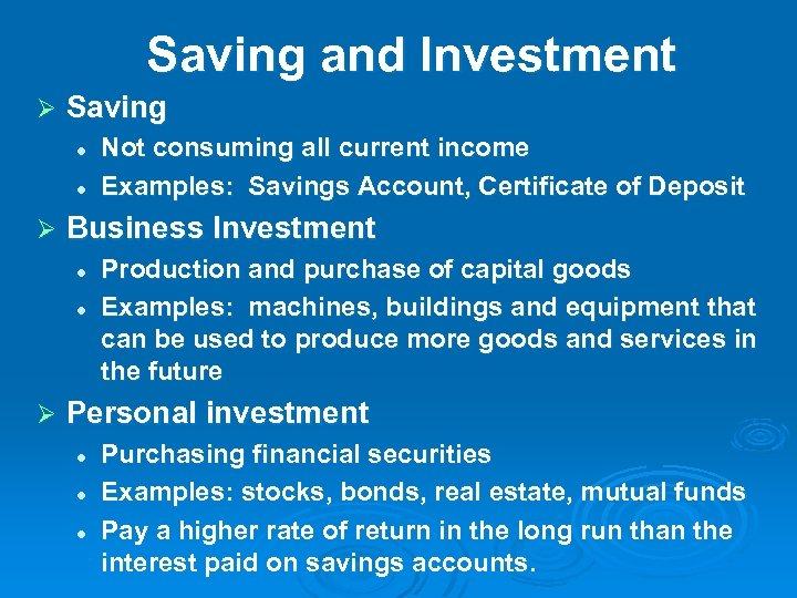 Saving and Investment Ø Saving l l Ø Business Investment l l Ø Not