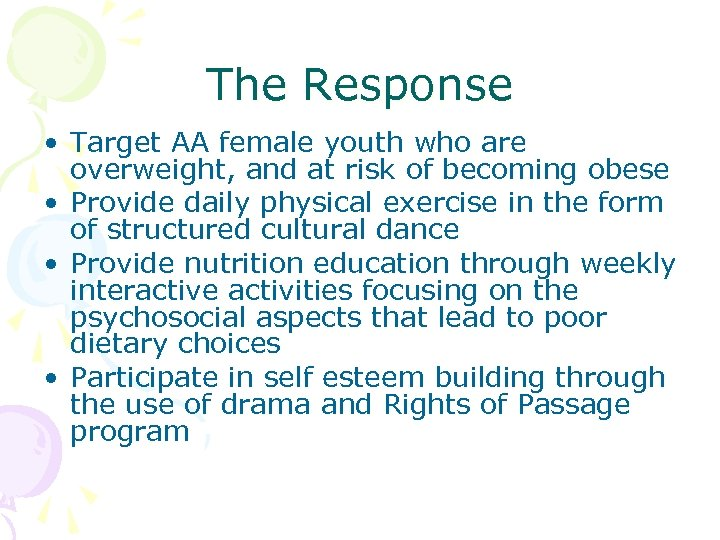 The Response • Target AA female youth who are overweight, and at risk of
