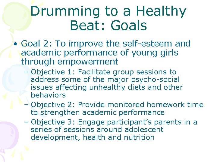 Drumming to a Healthy Beat: Goals • Goal 2: To improve the self-esteem and