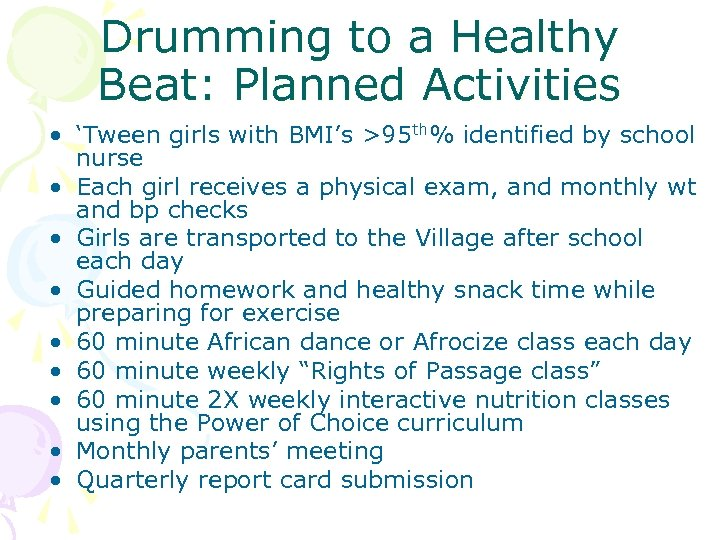 Drumming to a Healthy Beat: Planned Activities • 'Tween girls with BMI's >95 th%