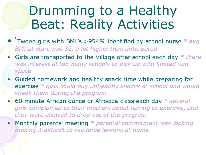 Drumming to a Healthy Beat: Reality Activities • 'Tween girls with BMI's >95 th%