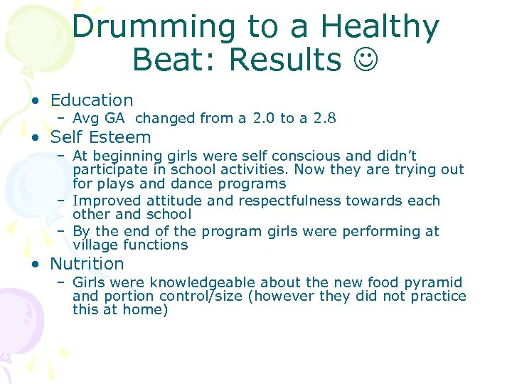 Drumming to a Healthy Beat: Results • Education – Avg GA changed from a