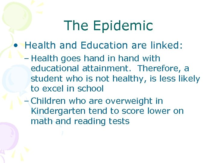 The Epidemic • Health and Education are linked: – Health goes hand in hand