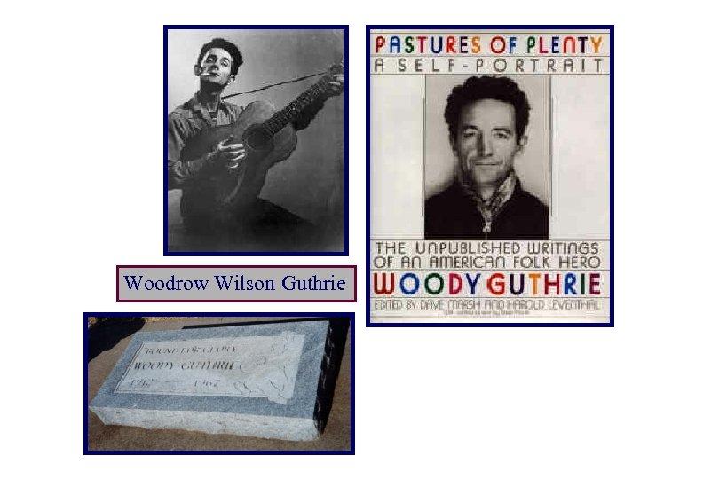 Woodrow Wilson Guthrie