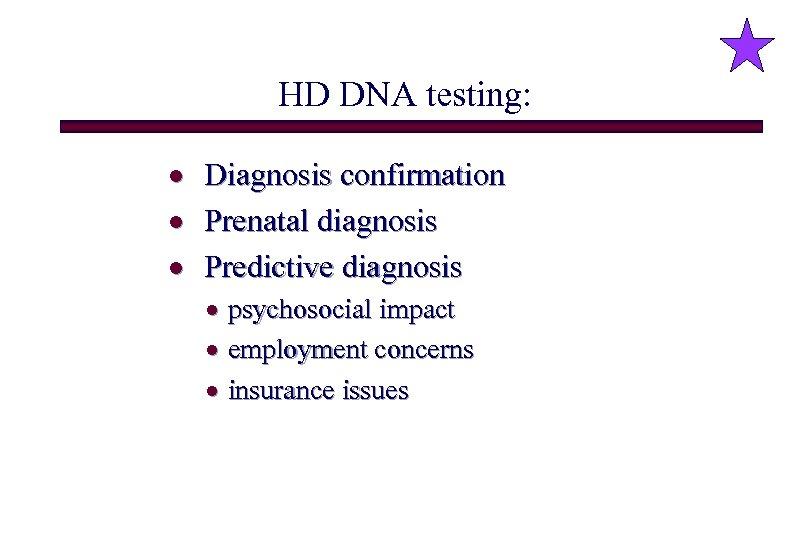 HD DNA testing: · Diagnosis confirmation · Prenatal diagnosis · Predictive diagnosis · psychosocial