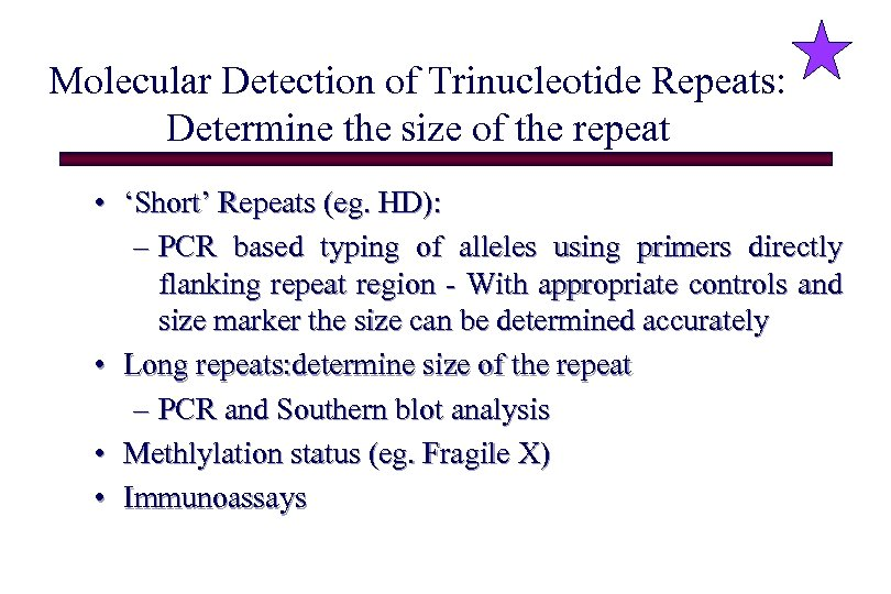 Molecular Detection of Trinucleotide Repeats: Determine the size of the repeat • 'Short' Repeats