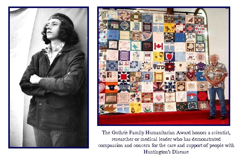 The Guthrie Family Humanitarian Award honors a scientist, researcher or medical leader who has