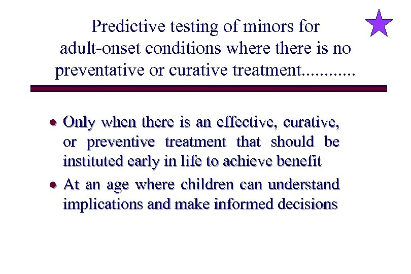 Predictive testing of minors for adult-onset conditions where there is no preventative or curative