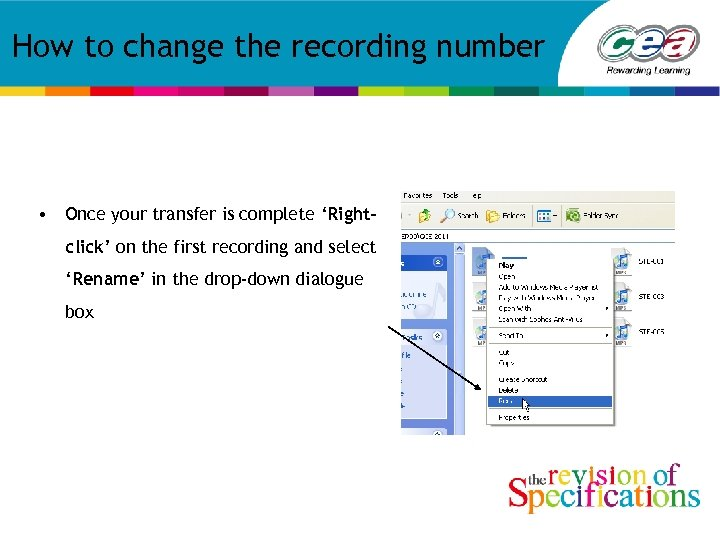 How to change the recording number • Once your transfer is complete 'Rightclick' on