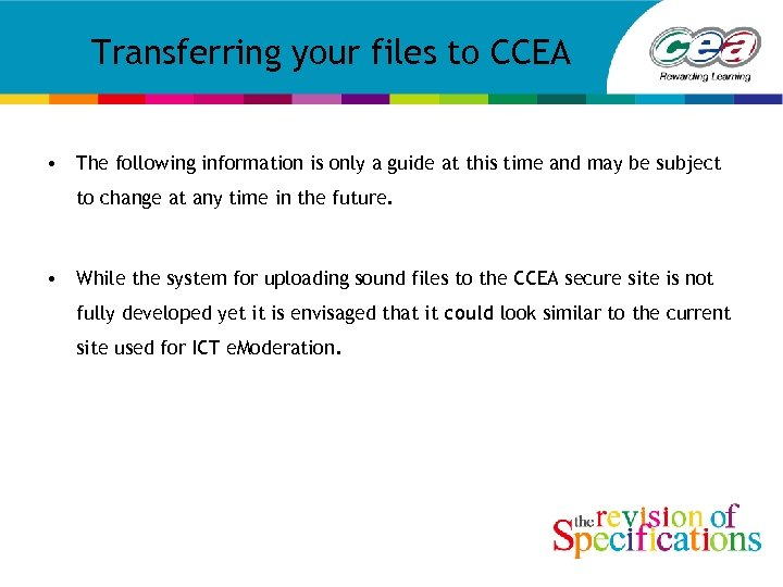 Transferring your files to CCEA • The following information is only a guide at