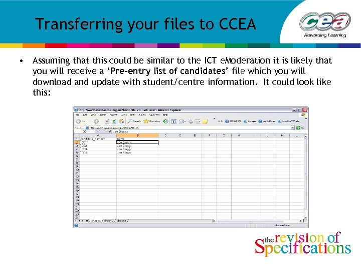 Transferring your files to CCEA • Assuming that this could be similar to the