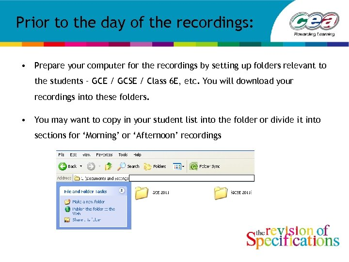 Prior to the day of the recordings: • Prepare your computer for the recordings