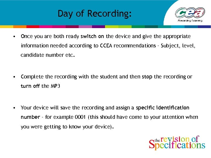 Day of Recording: • Once you are both ready switch on the device and