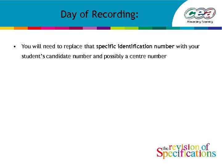 Day of Recording: • You will need to replace that specific identification number with
