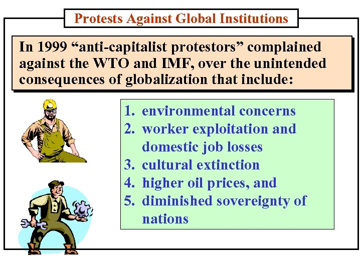 """Protests Against Global Institutions In 1999 """"anti-capitalist protestors"""" complained against the WTO and IMF,"""