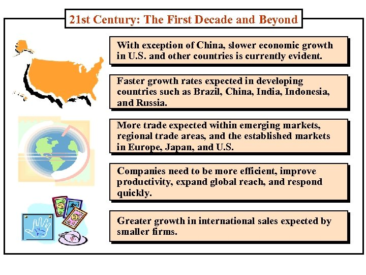 21 st Century: The First Decade and Beyond With exception of China, slower economic