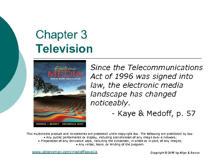 Chapter 3 Television Since the Telecommunications Act of 1996 was signed into law, the