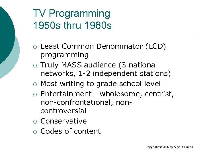 TV Programming 1950 s thru 1960 s ¡ ¡ ¡ Least Common Denominator (LCD)