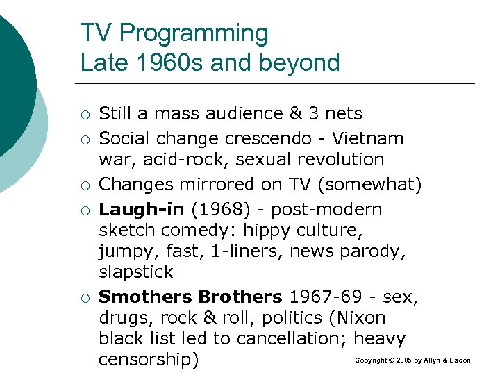 TV Programming Late 1960 s and beyond ¡ ¡ ¡ Still a mass audience