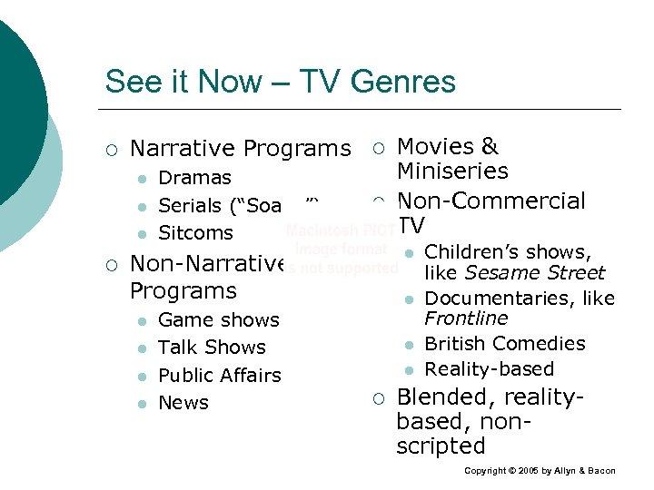 "See it Now – TV Genres ¡ Narrative Programs ¡ Dramas Serials (""Soaps"") Sitcoms"