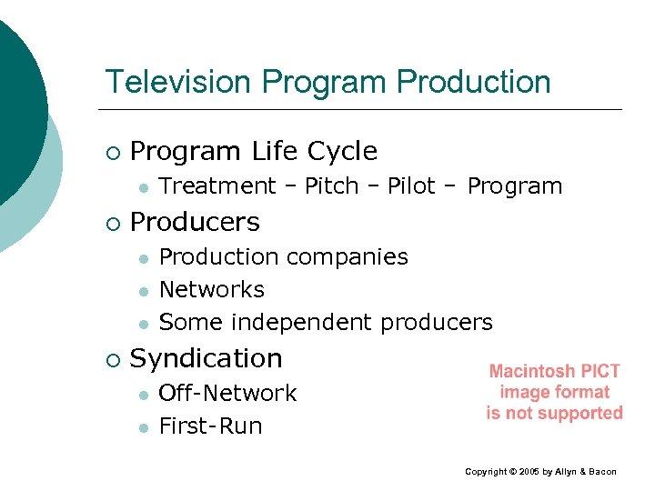 Television Program Production ¡ Program Life Cycle l ¡ Producers l l l ¡