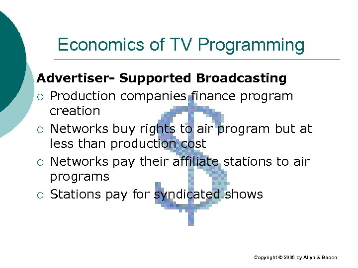 Economics of TV Programming Advertiser- Supported Broadcasting ¡ Production companies finance program creation ¡
