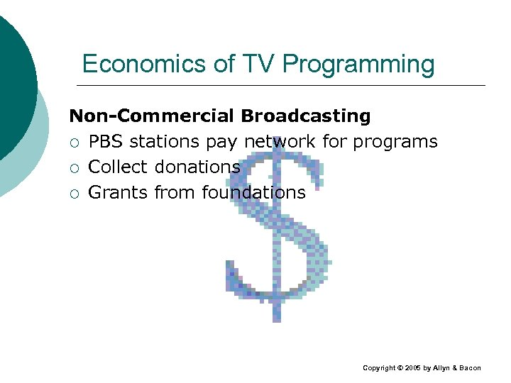 Economics of TV Programming Non-Commercial Broadcasting ¡ PBS stations pay network for programs ¡