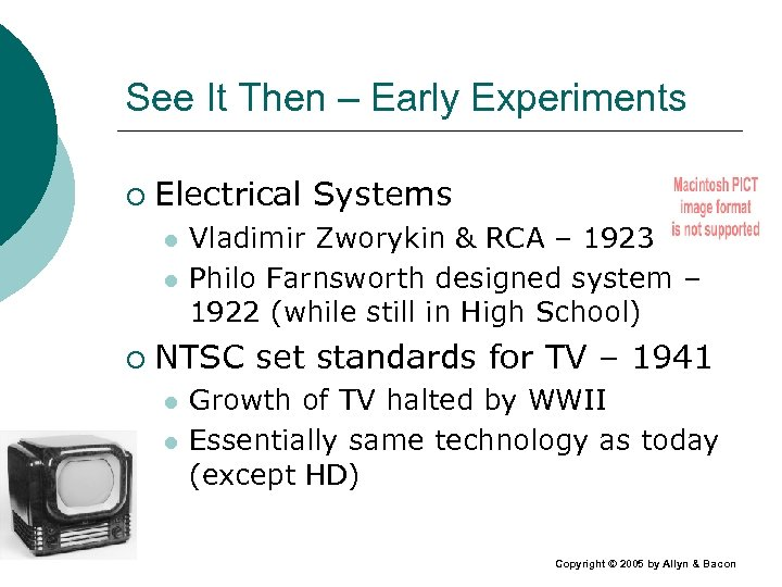 See It Then – Early Experiments ¡ Electrical Systems l l ¡ Vladimir Zworykin
