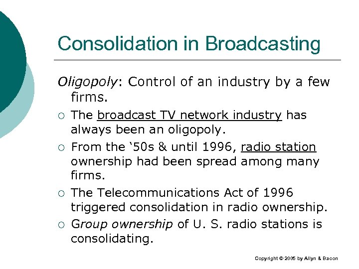 Consolidation in Broadcasting Oligopoly: Control of an industry by a few firms. ¡ ¡
