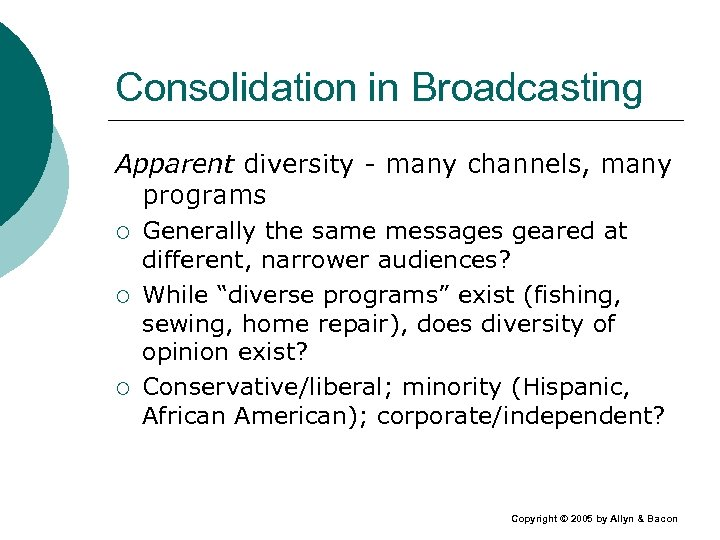 Consolidation in Broadcasting Apparent diversity - many channels, many programs ¡ ¡ ¡ Generally
