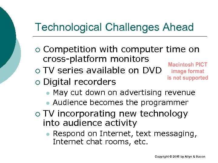 Technological Challenges Ahead Competition with computer time on cross-platform monitors ¡ TV series available