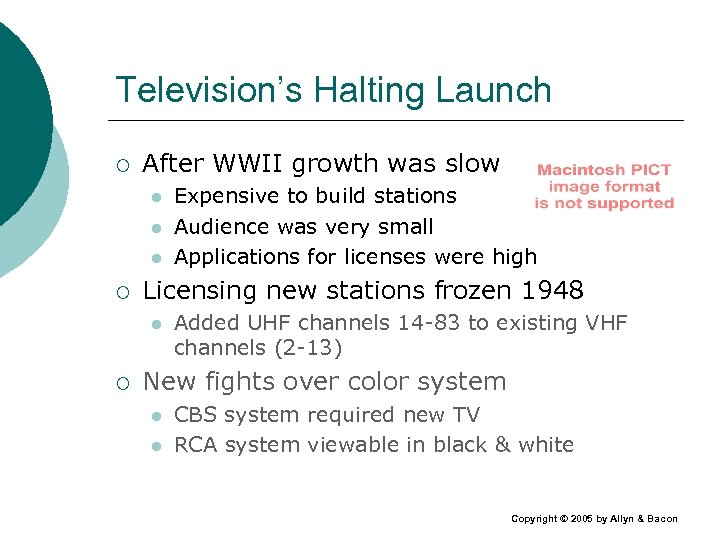 Television's Halting Launch ¡ After WWII growth was slow l l l ¡ Licensing