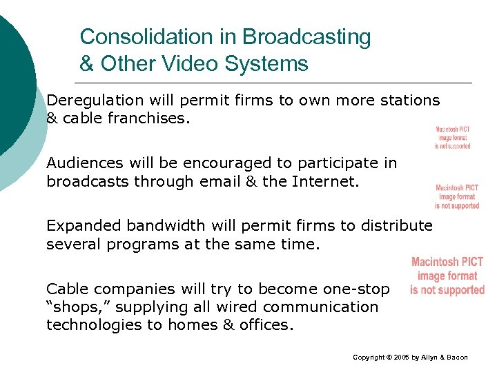 Consolidation in Broadcasting & Other Video Systems Deregulation will permit firms to own more