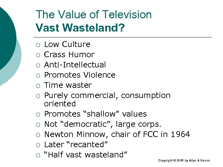 The Value of Television Vast Wasteland? ¡ ¡ ¡ Low Culture Crass Humor Anti-Intellectual