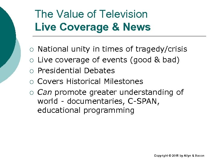 The Value of Television Live Coverage & News ¡ ¡ ¡ National unity in