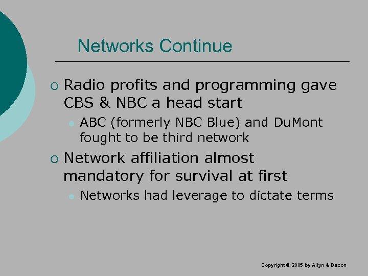 Networks Continue ¡ Radio profits and programming gave CBS & NBC a head start