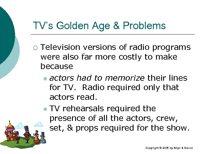 TV's Golden Age & Problems ¡ Television versions of radio programs were also far