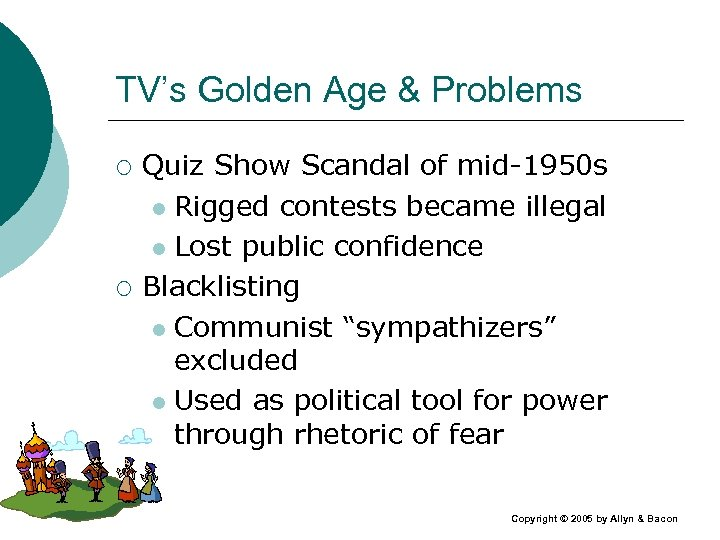 TV's Golden Age & Problems ¡ ¡ Quiz Show Scandal of mid-1950 s l