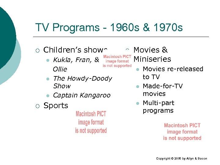 TV Programs - 1960 s & 1970 s ¡ Children's shows l l l