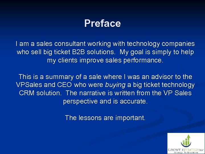 Preface I am a sales consultant working with technology companies who sell big ticket