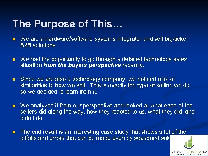 The Purpose of This… n We are a hardware/software systems integrator and sell big-ticket