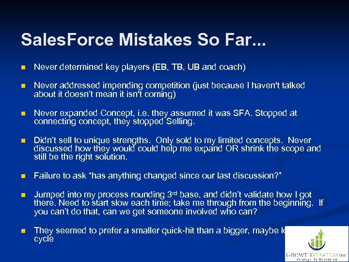 Sales. Force Mistakes So Far. . . n Never determined key players (EB, TB,