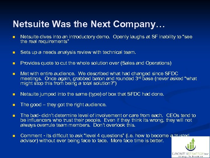 Netsuite Was the Next Company… n Netsuite dives into an introductory demo. Openly laughs